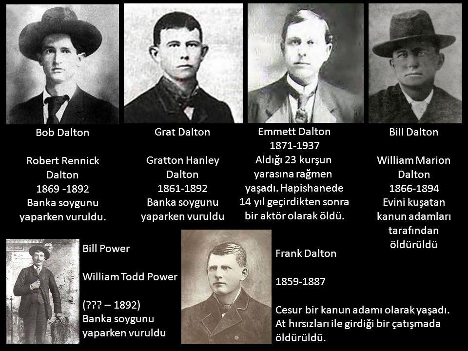 Aralarında Dalton ailesinden olmayanların da bulunduğu soygun ve cinayet çetesi.