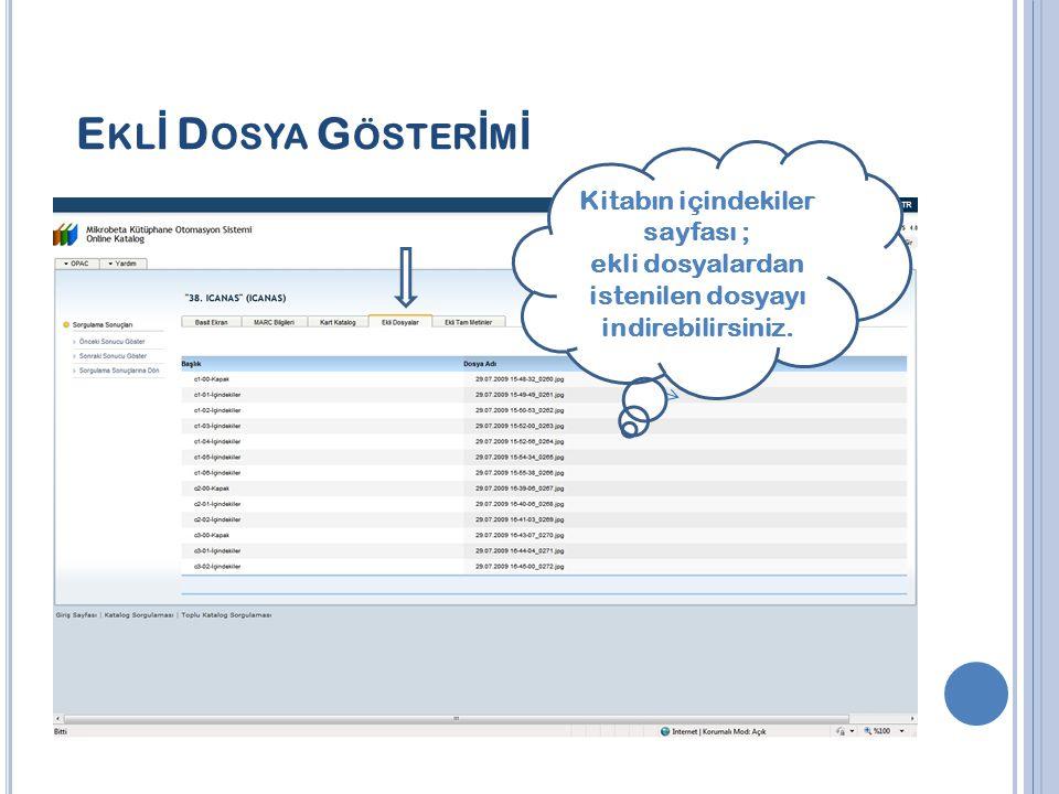 E KL İ D OSYA G ÖSTER İ M İ Kitabın içindekiler sayfası ; ekli dosyalardan istenilen dosyayı indirebilirsiniz.
