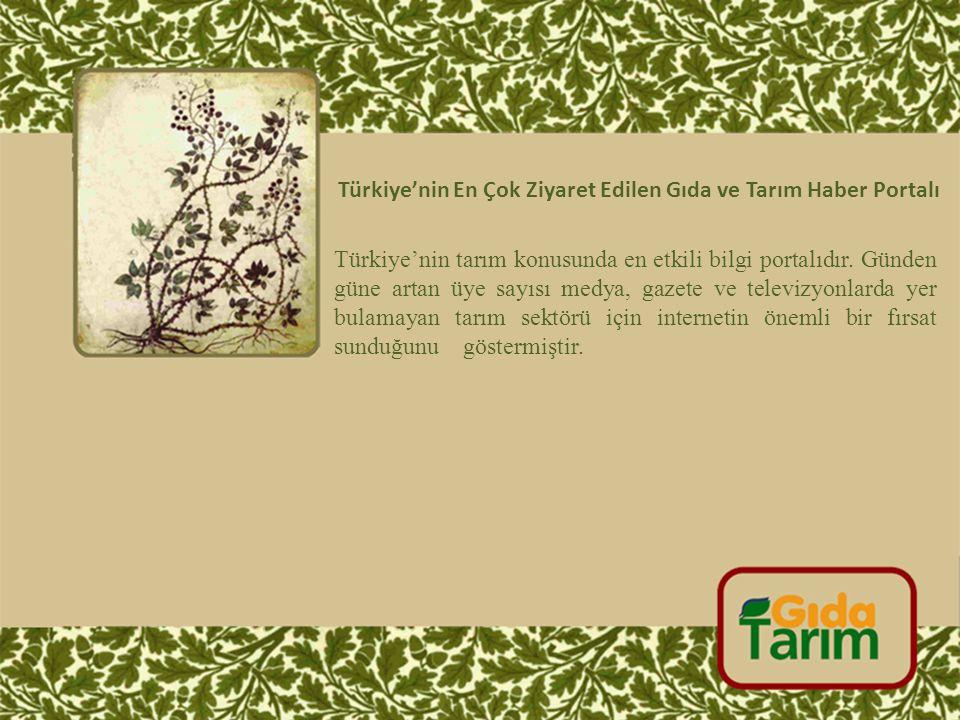 Türkiye'nin tarım konusunda en etkili bilgi portalıdır. Günden güne artan üye sayısı medya, gazete ve televizyonlarda yer bulamayan tarım sektörü için