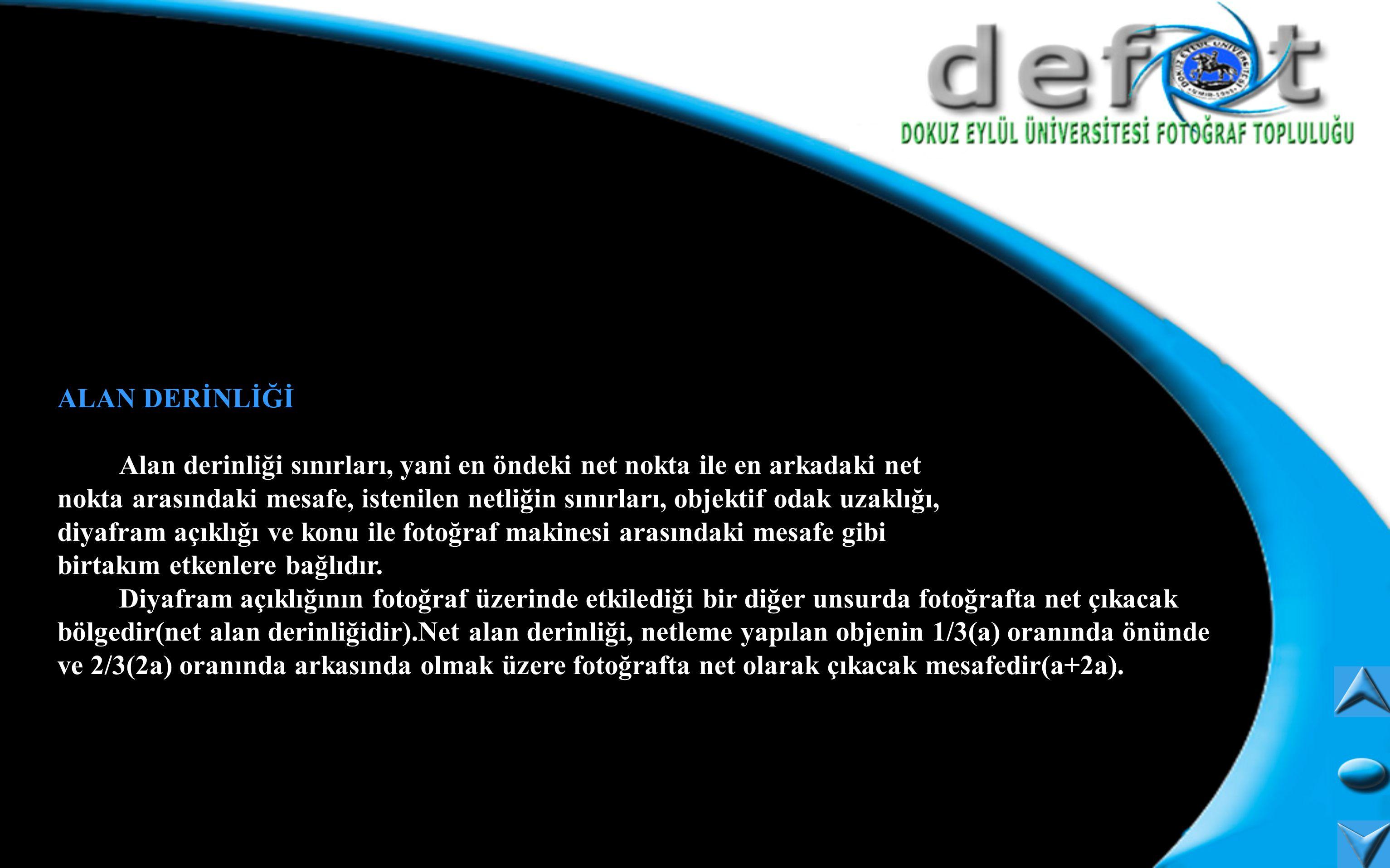 Alan derinliği objektifin üzerinde yer alan; alan derinliği halkası ile belirlenir.