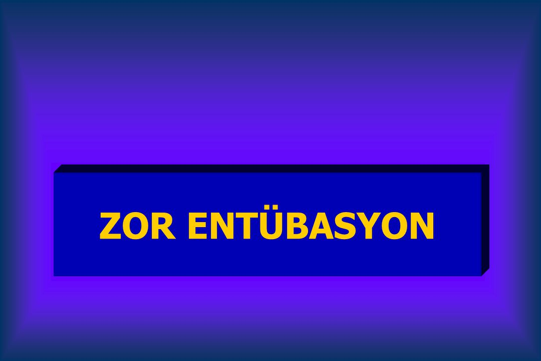 ZOR ENTÜBASYON