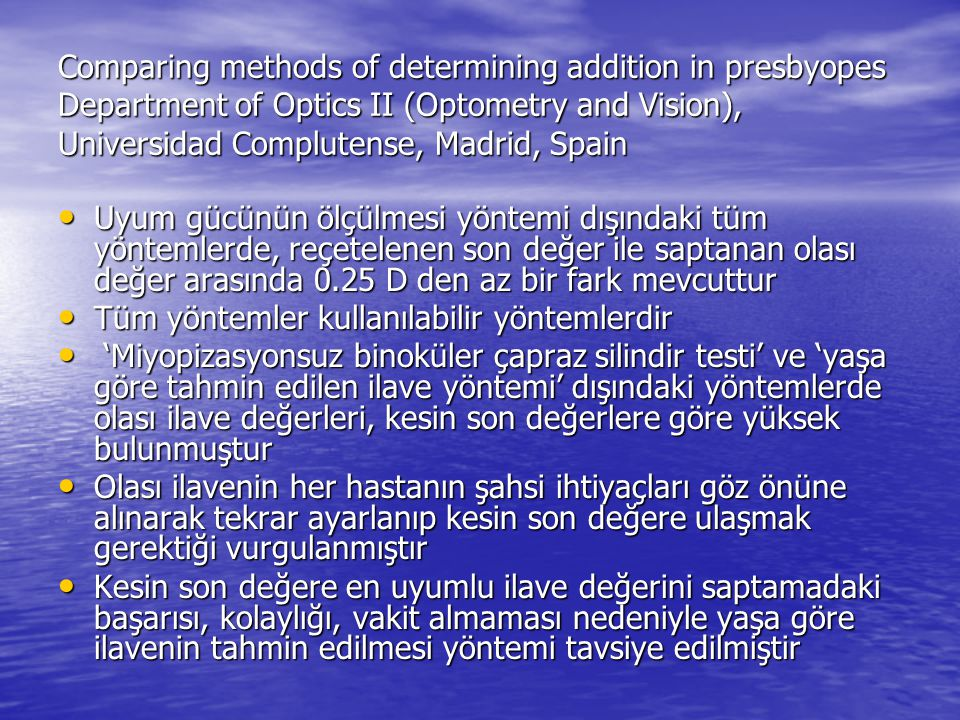 Comparing methods of determining addition in presbyopes Department of Optics II (Optometry and Vision), Universidad Complutense, Madrid, Spain • Uyum