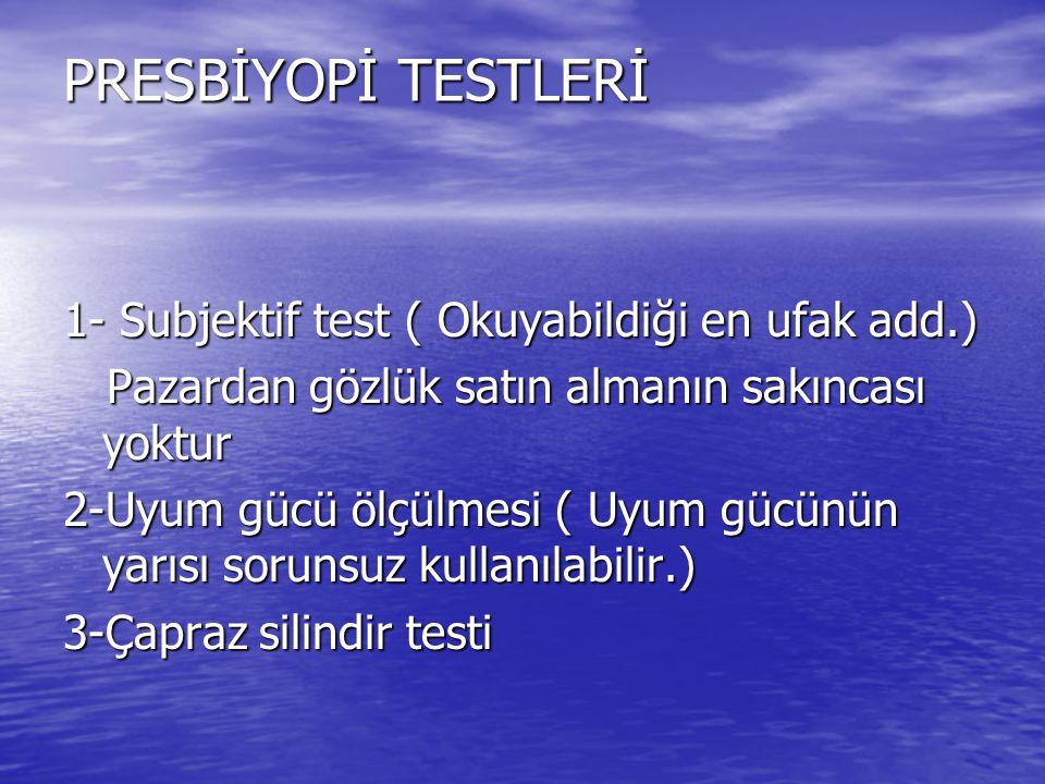 PRESBİYOPİ TESTLERİ 1- Subjektif test ( Okuyabildiği en ufak add.) Pazardan gözlük satın almanın sakıncası yoktur Pazardan gözlük satın almanın sakınc