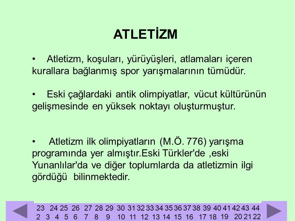 •Atletizm, koşuları, yürüyüşleri, atlamaları içeren kurallara bağlanmış spor yarışmalarının tümüdür.