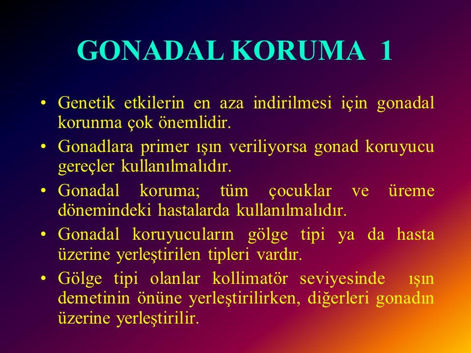 GONADAL KORUMA 1 •Genetik etkilerin en aza indirilmesi için gonadal korunma çok önemlidir. •Gonadlara primer ışın veriliyorsa gonad koruyucu gereçler