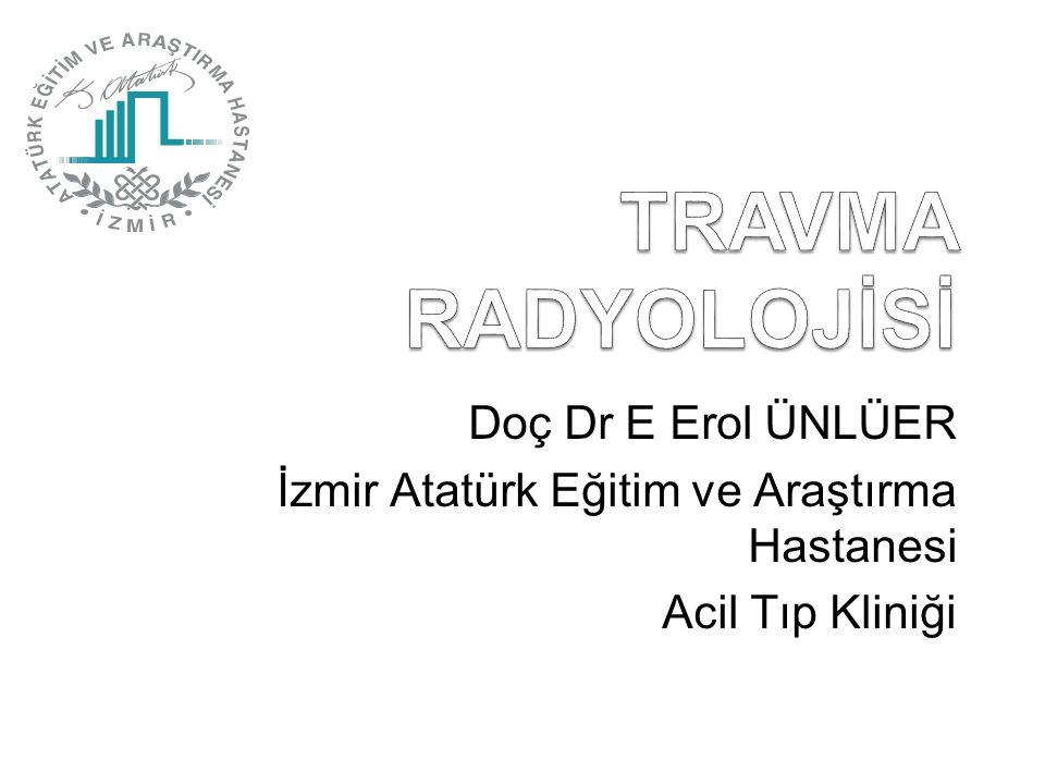 Doç Dr E Erol ÜNLÜER İzmir Atatürk Eğitim ve Araştırma Hastanesi Acil Tıp Kliniği