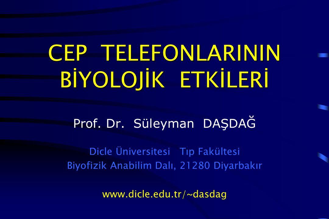 CEP TELEFONLARININ BİYOLOJİK ETKİLERİ Prof.Dr.