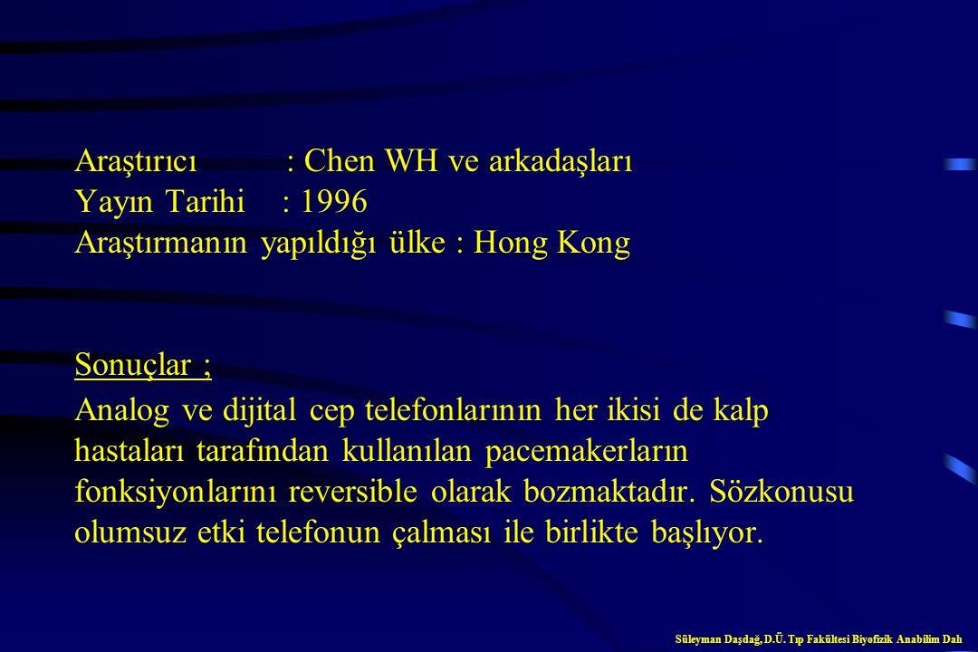 Araştırıcı : Trigano AJ ve arkadaşları Yayın Tarihi : 1999 Araştırmanın yapıldığı ülke : Fransa Sonuçlar ; Cep telefonları ve walkie-talkie lerin, kal