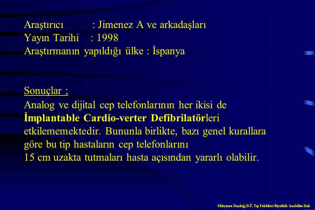Araştırıcı : Altamura G ve arkadaşları Yayın Tarihi : 1997 Araştırmanın yapıldığı ülke : İtalya Sonuçlar ; Cep telefonları pacemakerları olumsuz bir ş