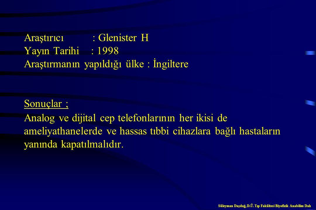 Cep Telefonları ve Tıbbi Cihazlar Süleyman Daşdağ, D.Ü. Tıp Fakültesi Biyofizik Anabilim Dalı