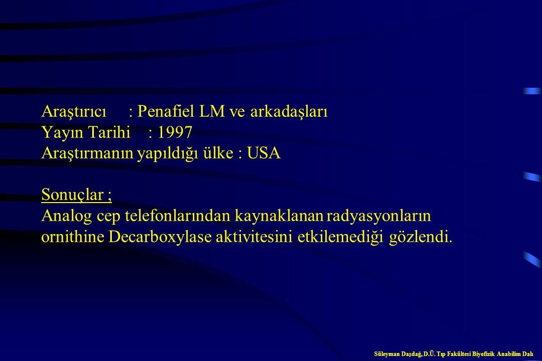 Cep Telefonları ve Kanser Süleyman Daşdağ, D.Ü. Tıp Fakültesi Biyofizik Anabilim Dalı