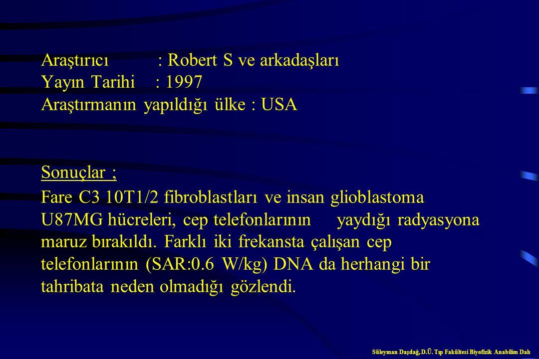 Cep Telefonları ve Genetik Süleyman Daşdağ, D.Ü. Tıp Fakültesi Biyofizik Anabilim Dalı