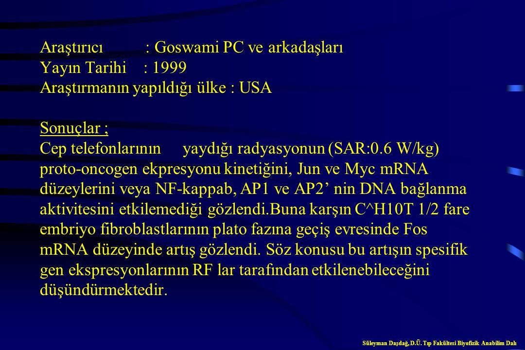 Araştırıcı : Malyapa RS ve arkadaşları Yayın Tarihi : 1997 Araştırmanın yapıldığı ülke : USA Sonuçlar ; Memeli hücre kültürleri üzerine cep telefonlar