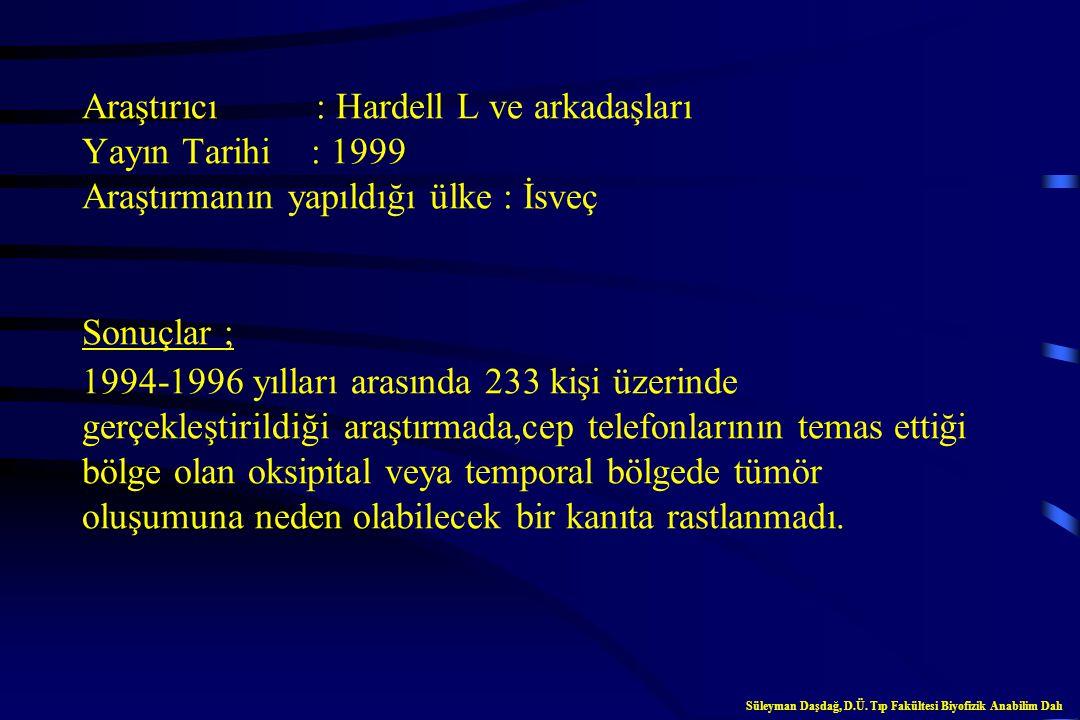 Araştırıcı : Röschke J, Mann K Yayın Tarihi : 1997 Araştırmanın yapıldığı ülke : Almanya Sonuçlar ; Cep telefonu orijinli radyasyaonla etkileştirilen