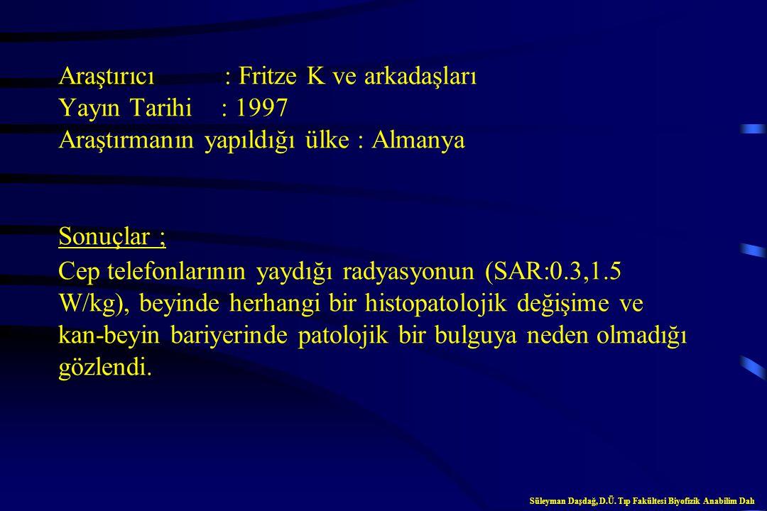 Araştırıcı : Mutnick A, Muscat JE Yayın Tarihi : 1997 Araştırmanın yapıldığı ülke : USA Sonuçlar ; Günlükyaşantımızda kullandığımız hiçbir elektrikli