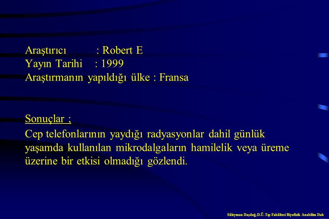 Cep Telefonları ve Doğum, Üreme Süleyman Daşdağ, D.Ü. Tıp Fakültesi Biyofizik Anabilim Dalı