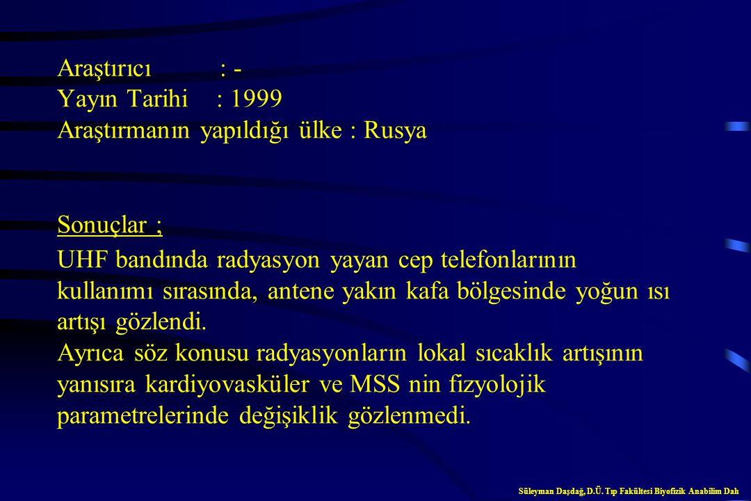 Araştırıcı : de Seze R ve arkadaşları Yayın Tarihi : 1998 Araştırmanın yapıldığı ülke : Fransa Sonuçlar ; 19-40 yaşları arasındaki sağlıklı erkeklerin