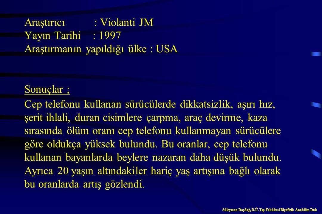 Cep Telefonları ve Trafik Süleyman Daşdağ, D.Ü. Tıp Fakültesi Biyofizik Anabilim Dalı