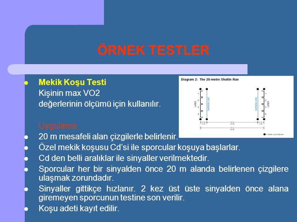 ÖRNEK TESTLER  Mekik Koşu Testi Kişinin max VO2 değerlerinin ölçümü için kullanılır. Uygulama  20 m mesafeli alan çizgilerle belirlenir.  Özel meki
