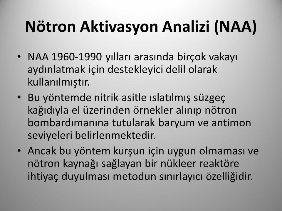 Nötron Aktivasyon Analizi (NAA) • NAA 1960-1990 yılları arasında birçok vakayı aydınlatmak için destekleyici delil olarak kullanılmıştır. • Bu yöntemd