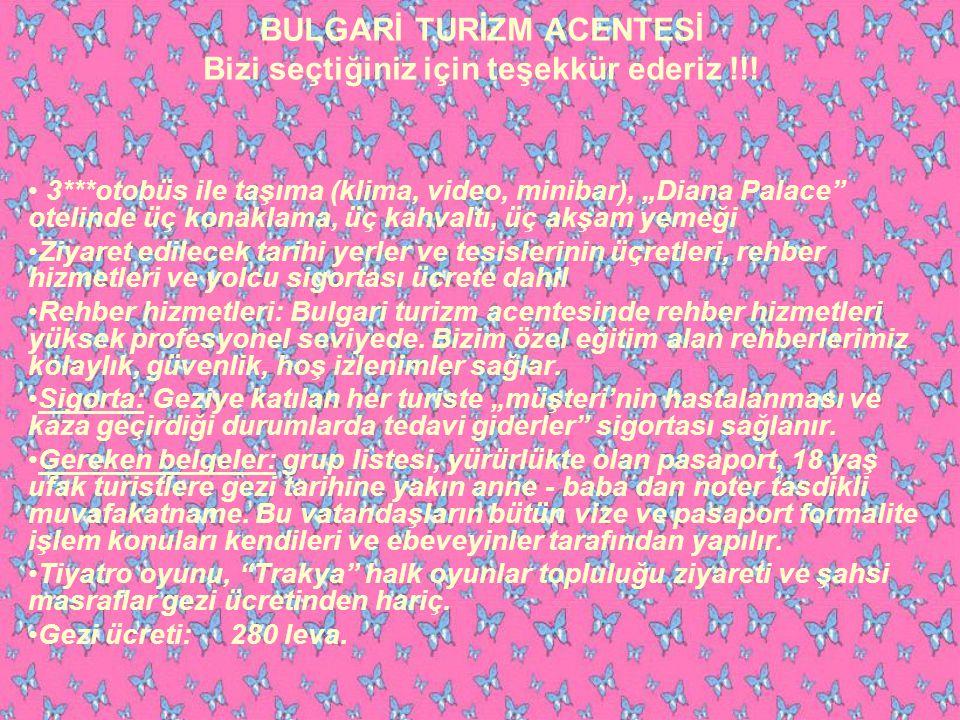 BULGARİ TURİZM ACENTESİ Bizi seçtiğiniz için teşekkür ederiz !!.