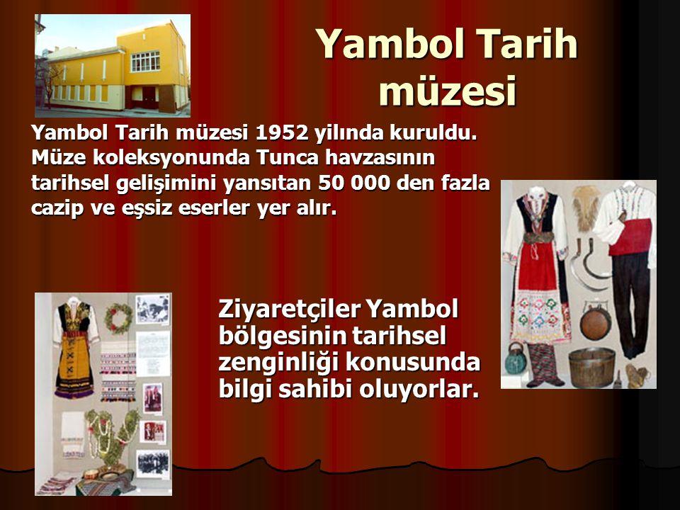 Yambol Tarih müzesi Ziyaretçiler Yambol bölgesinin tarihsel zenginliği konusunda bilgi sahibi oluyorlar.