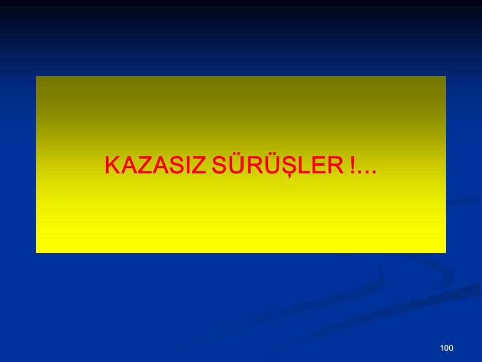 100 KAZASIZ SÜRÜŞLER !...
