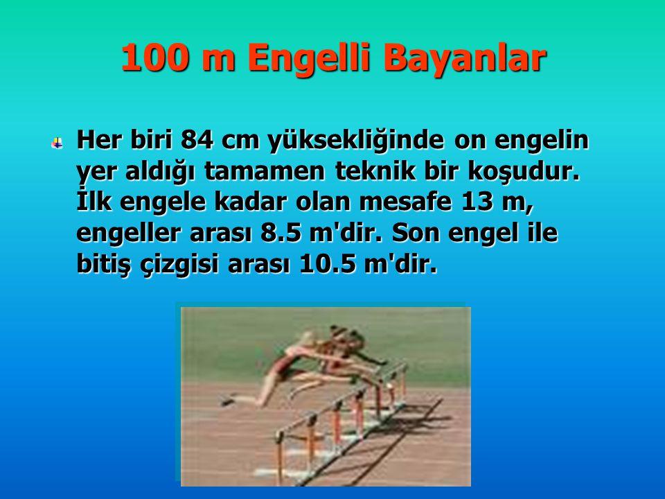 100 m Engelli Bayanlar Her biri 84 cm yüksekliğinde on engelin yer aldığı tamamen teknik bir koşudur. İlk engele kadar olan mesafe 13 m, engeller aras