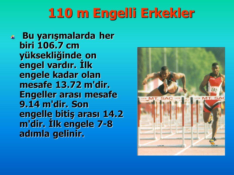 110 m Engelli Erkekler Bu yarışmalarda her biri 106.7 cm yüksekliğinde on engel vardır. İlk engele kadar olan mesafe 13.72 m'dir. Engeller arası mesaf