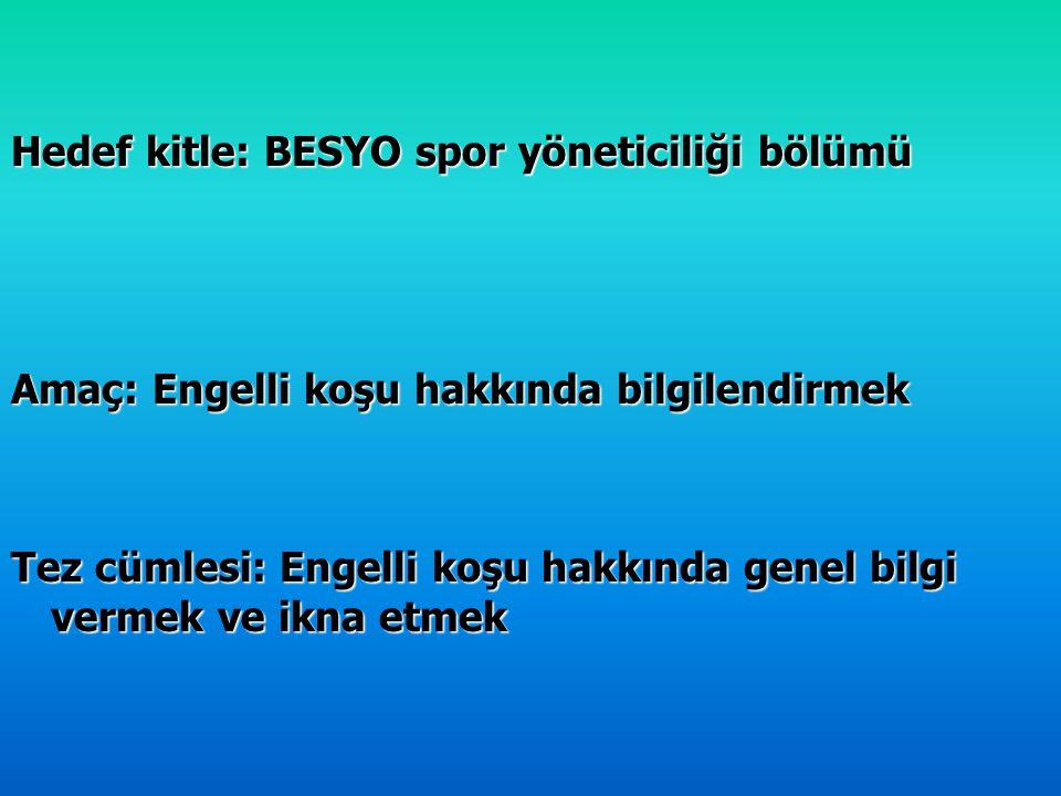 Hedef kitle: BESYO spor yöneticiliği bölümü Amaç: Engelli koşu hakkında bilgilendirmek Tez cümlesi: Engelli koşu hakkında genel bilgi vermek ve ikna e