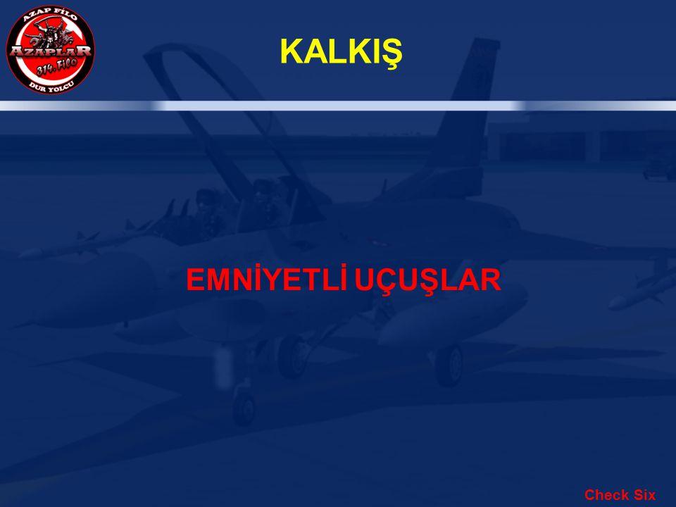 KALKIŞ EMNİYETLİ UÇUŞLAR Check Six