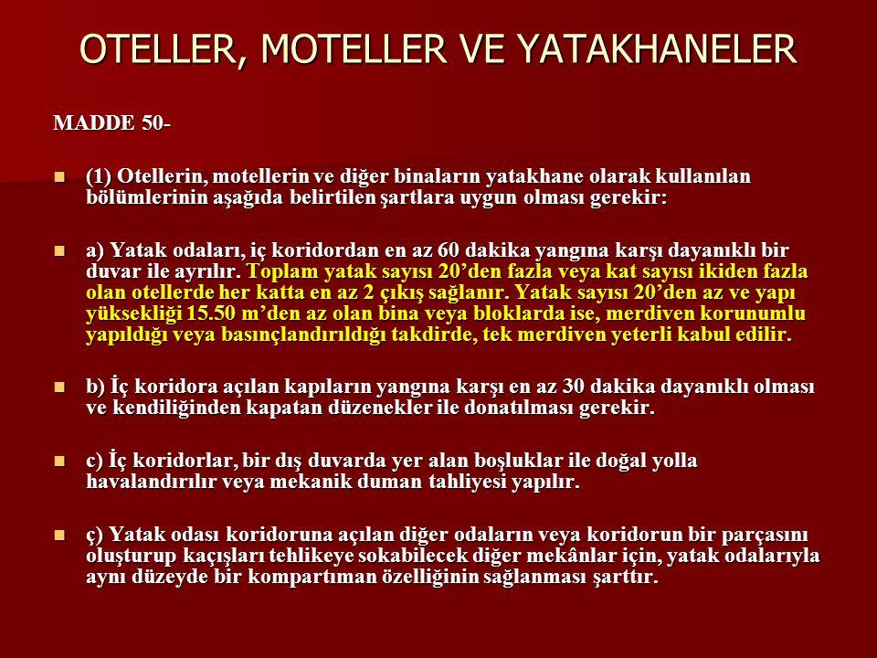 OTELLER, MOTELLER VE YATAKHANELER MADDE 50-  (1) Otellerin, motellerin ve diğer binaların yatakhane olarak kullanılan bölümlerinin aşağıda belirtilen