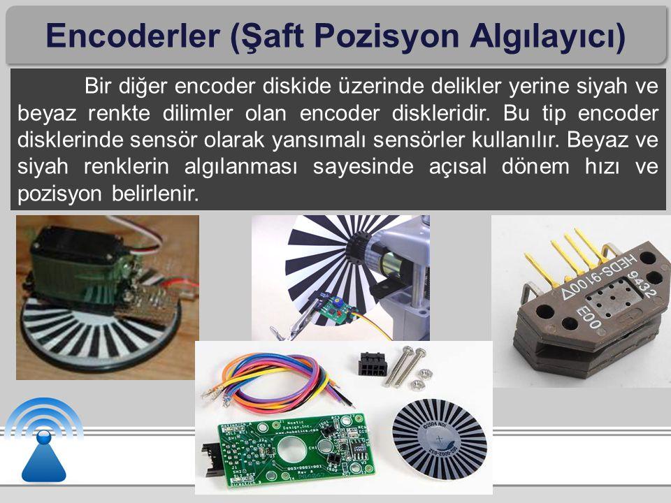 Encoderler (Şaft Pozisyon Algılayıcı) Bir diğer encoder diskide üzerinde delikler yerine siyah ve beyaz renkte dilimler olan encoder diskleridir. Bu t