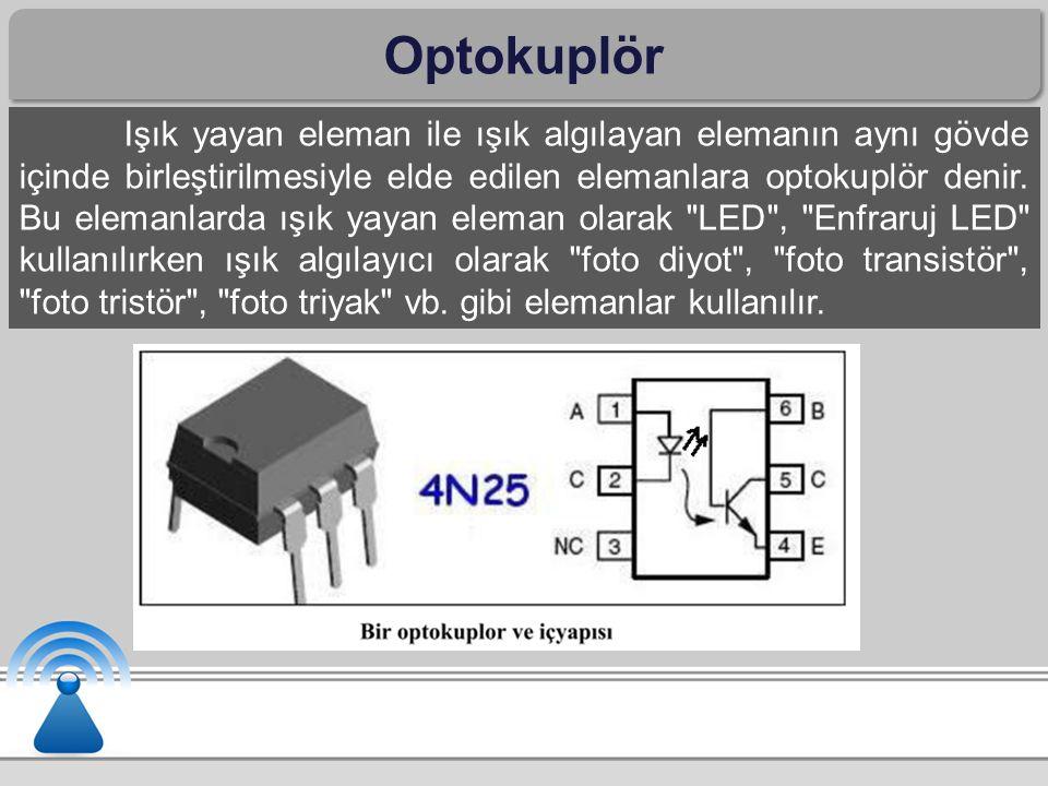 Optokuplör Işık yayan eleman ile ışık algılayan elemanın aynı gövde içinde birleştirilmesiyle elde edilen elemanlara optokuplör denir. Bu elemanlarda