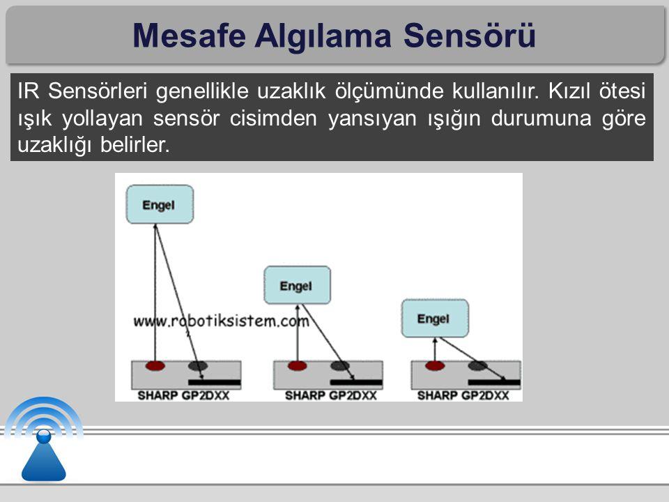 Mesafe Algılama Sensörü IR Sensörleri genellikle uzaklık ölçümünde kullanılır.