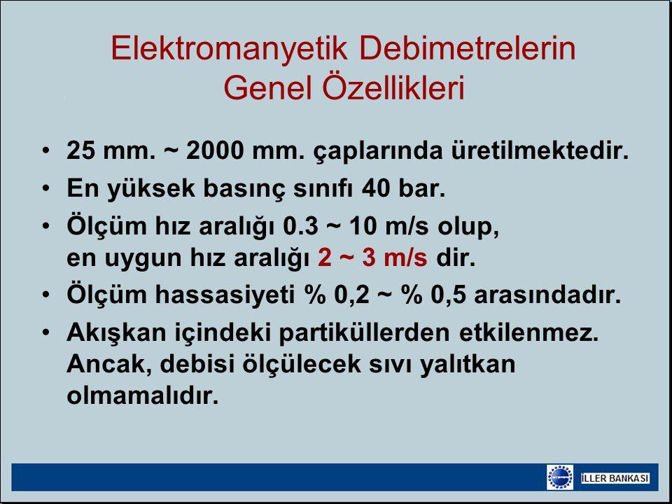 •25 mm.~ 2000 mm. çaplarında üretilmektedir. •En yüksek basınç sınıfı 40 bar.