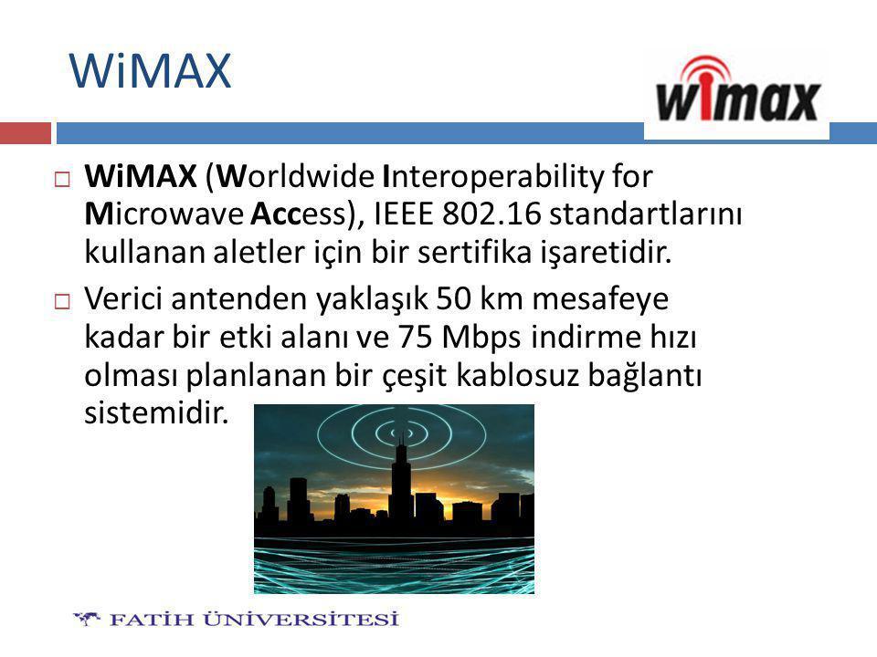 WiMAX  WiMAX (Worldwide Interoperability for Microwave Access), IEEE 802.16 standartlarını kullanan aletler için bir sertifika işaretidir.  Verici a