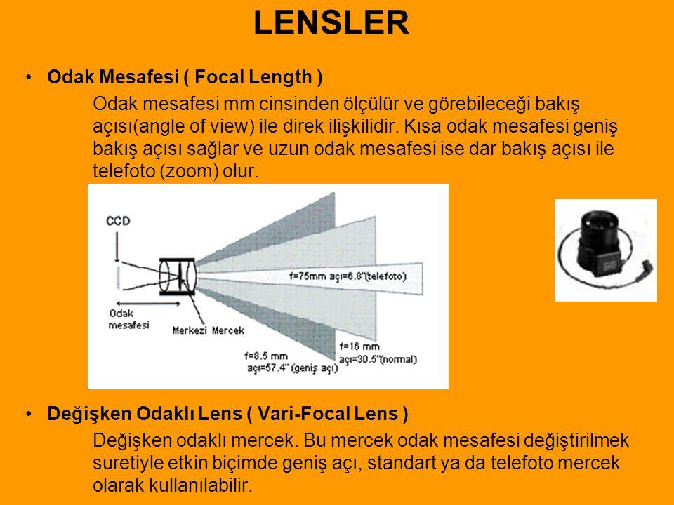 • Odak Mesafesi ( Focal Length ) Odak mesafesi mm cinsinden ölçülür ve görebileceği bakış açısı(angle of view) ile direk ilişkilidir. Kısa odak mesafe