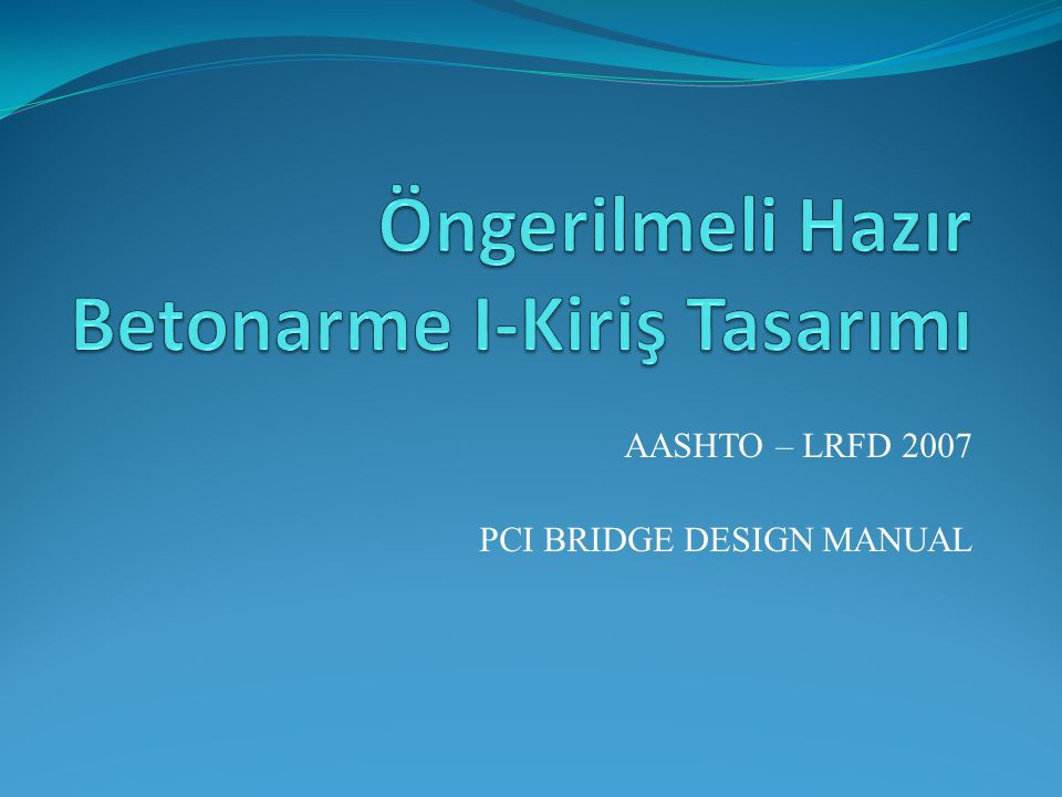 AASHTO – LRFD 2007 PCI BRIDGE DESIGN MANUAL
