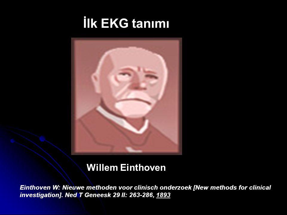 Willem Einthoven Einthoven W: Nieuwe methoden voor clinisch onderzoek [New methods for clinical investigation]. Ned T Geneesk 29 II: 263-286, 1893 İlk