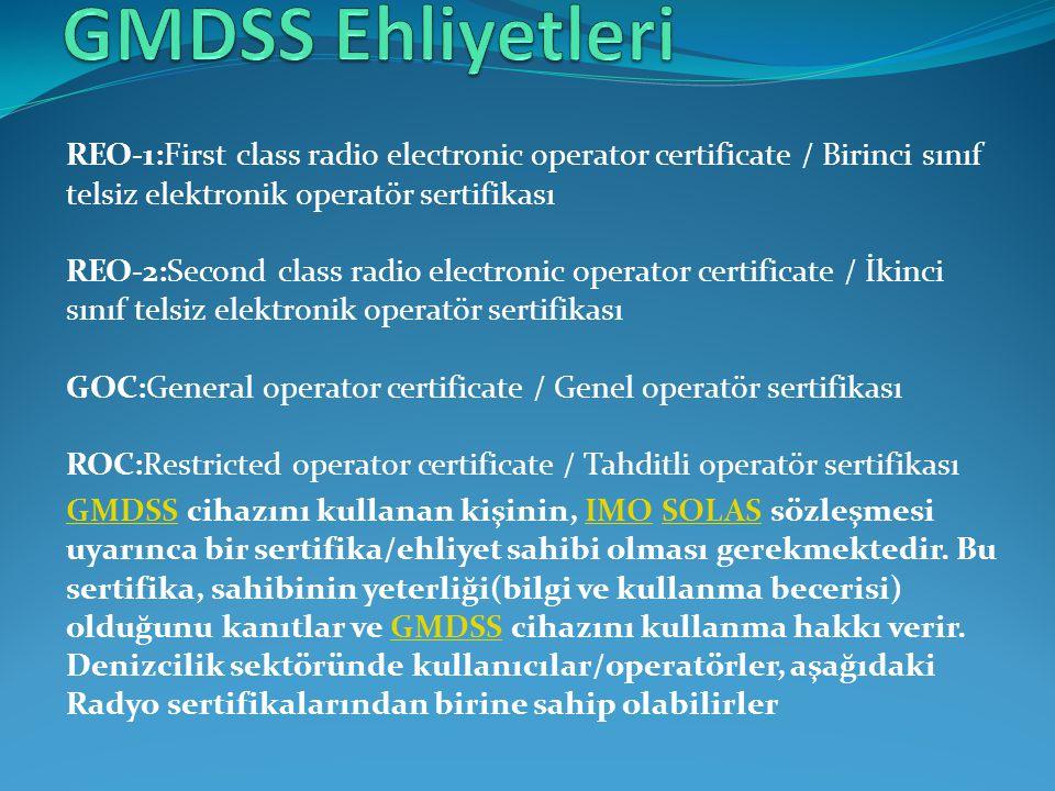 REO-1:First class radio electronic operator certificate / Birinci sınıf telsiz elektronik operatör sertifikası REO-2:Second class radio electronic ope