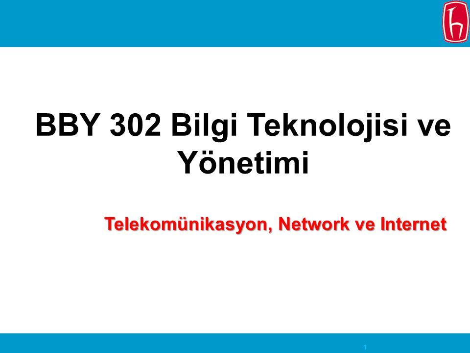 1 BBY 302 Bilgi Teknolojisi ve Yönetimi Telekomünikasyon, Network ve Internet