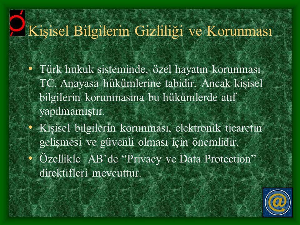 Kişisel Bilgilerin Gizliliği ve Korunması • Türk hukuk sisteminde, özel hayatın korunması TC. Anayasa hükümlerine tabidir. Ancak kişisel bilgilerin ko