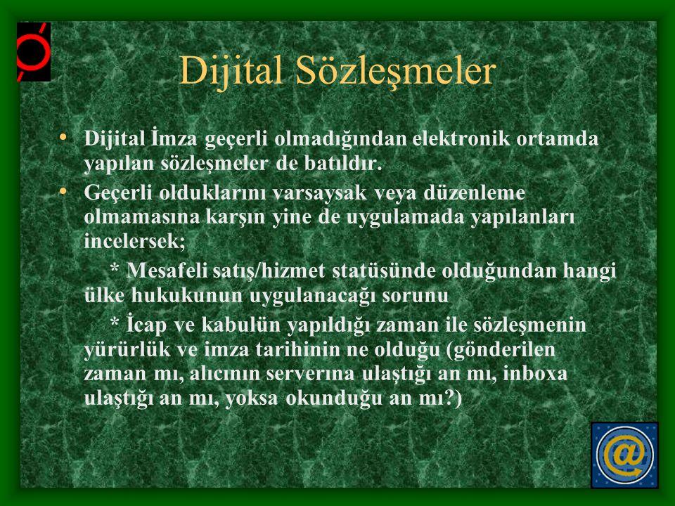 Dijital Sözleşmeler • Dijital İmza geçerli olmadığından elektronik ortamda yapılan sözleşmeler de batıldır. • Geçerli olduklarını varsaysak veya düzen