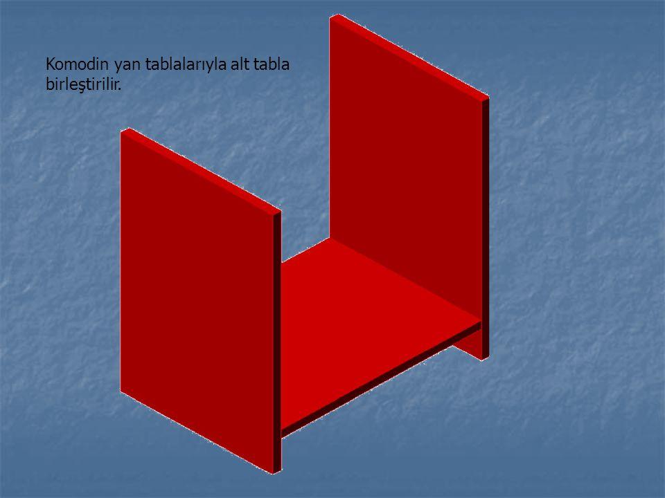 Komodin yan tablalarıyla alt tabla birleştirilir.