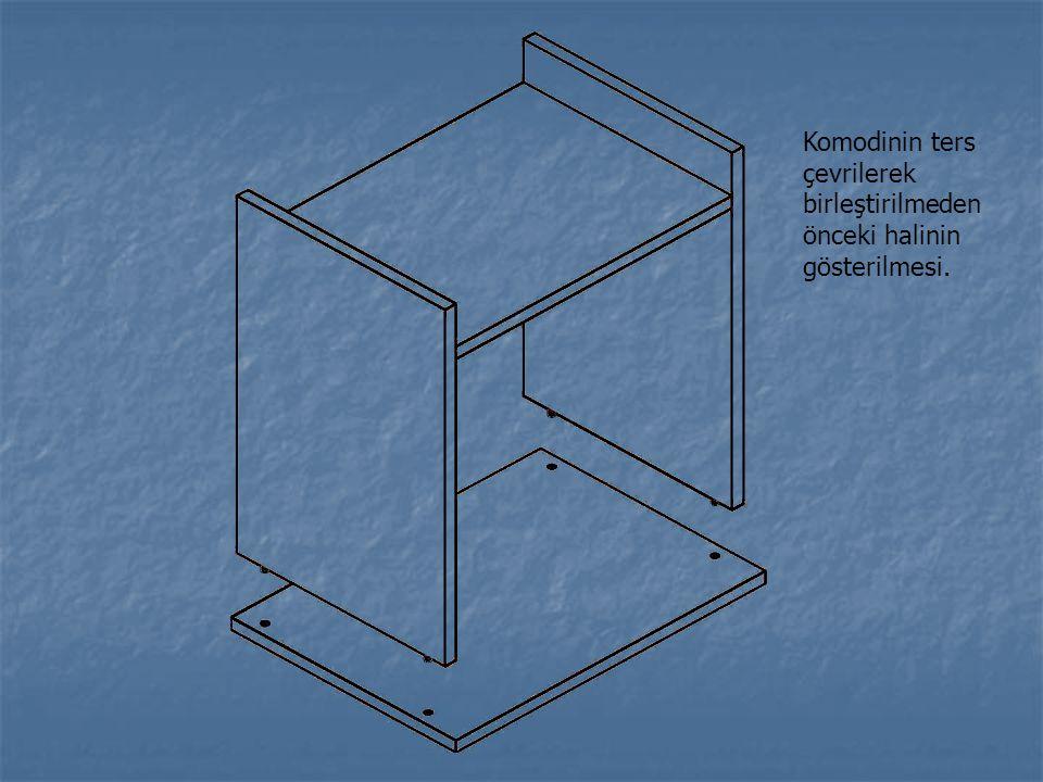 Komodinin ters çevrilerek birleştirilmeden önceki halinin gösterilmesi.