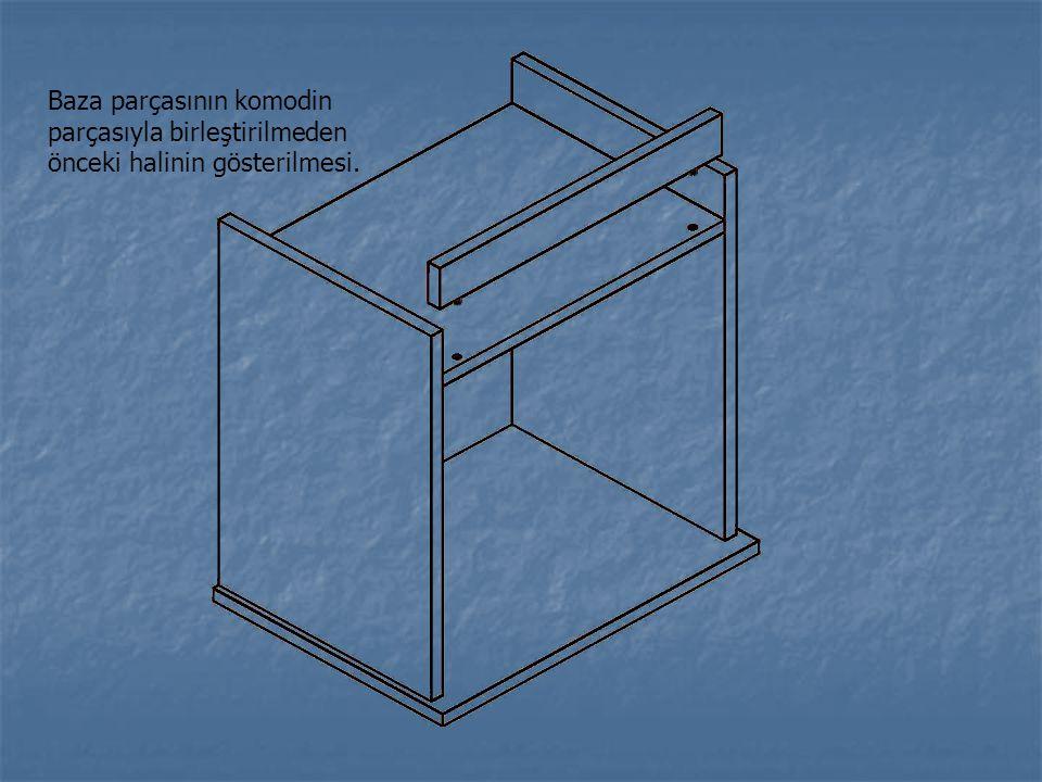 Baza parçasının komodin parçasıyla birleştirilmeden önceki halinin gösterilmesi.