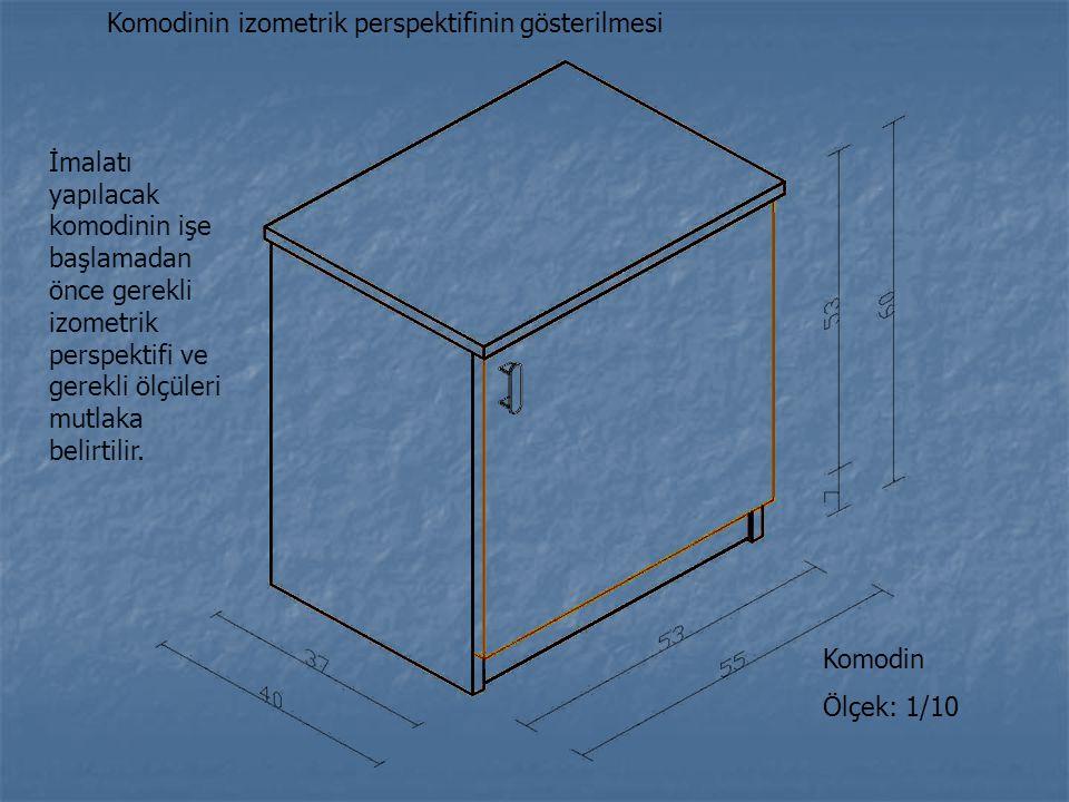 Komodinin izometrik perspektifinin gösterilmesi İmalatı yapılacak komodinin işe başlamadan önce gerekli izometrik perspektifi ve gerekli ölçüleri mutl