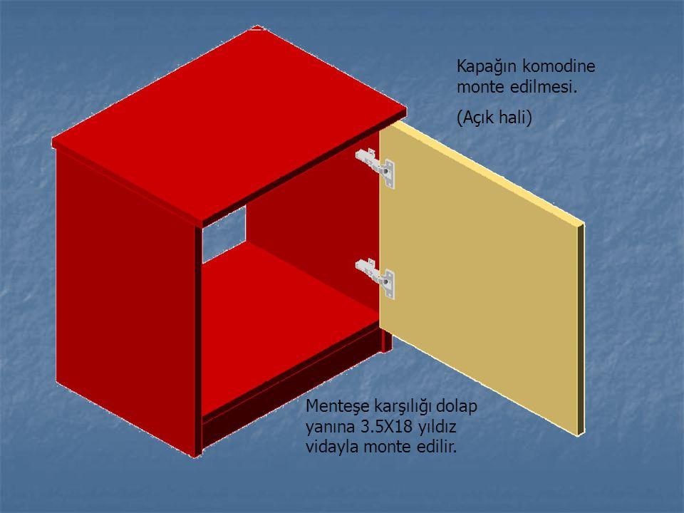 Menteşe karşılığı dolap yanına 3.5X18 yıldız vidayla monte edilir. Kapağın komodine monte edilmesi. (Açık hali)