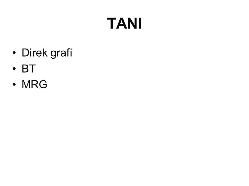 TANI •Direk grafi •BT •MRG